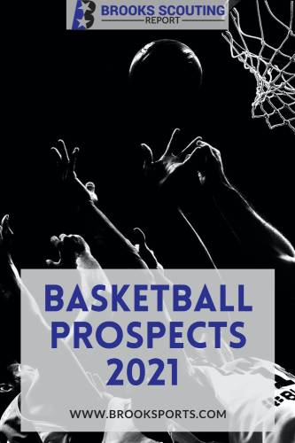 Basketball Prospects 2021 Brooks Scouting