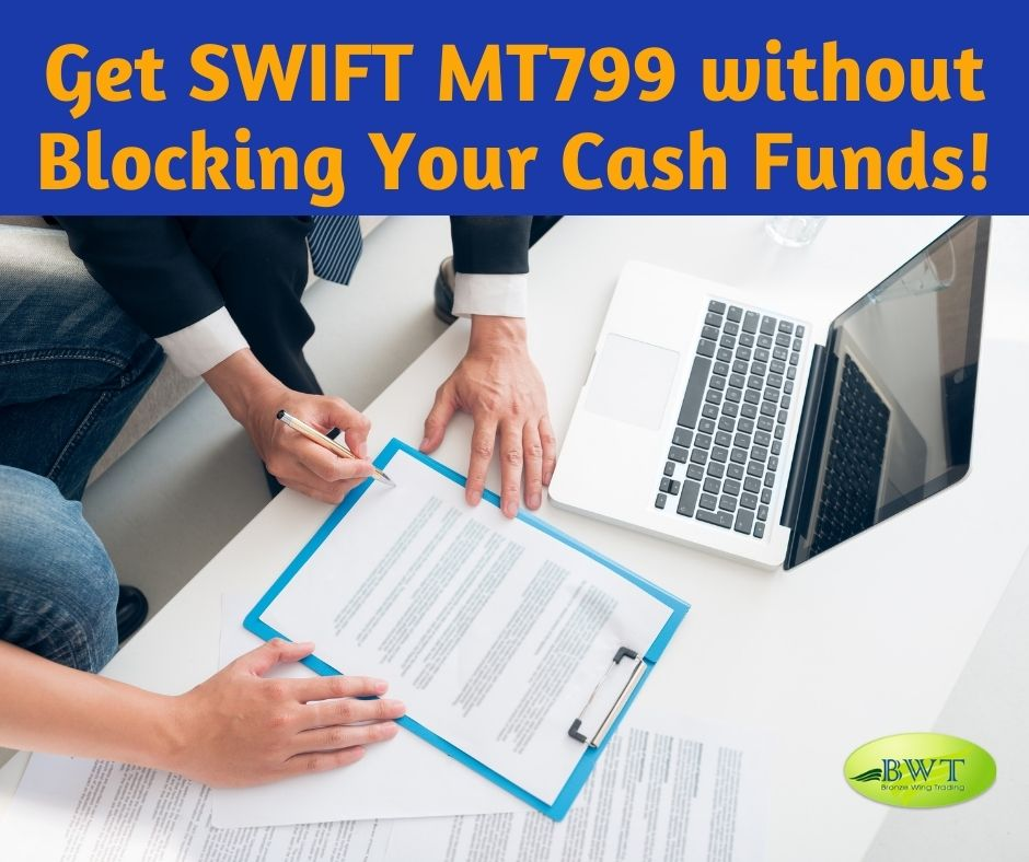 Get SWIFT MT799 without Blocking Your Cash Funds!