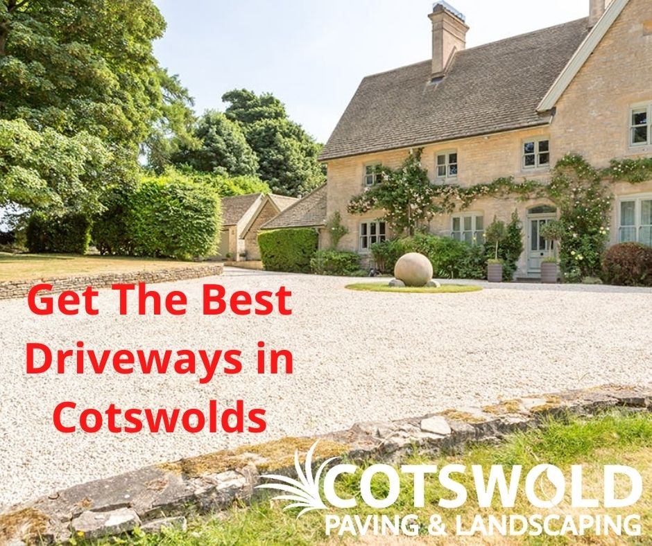 Get The Best Driveways in Cotswolds