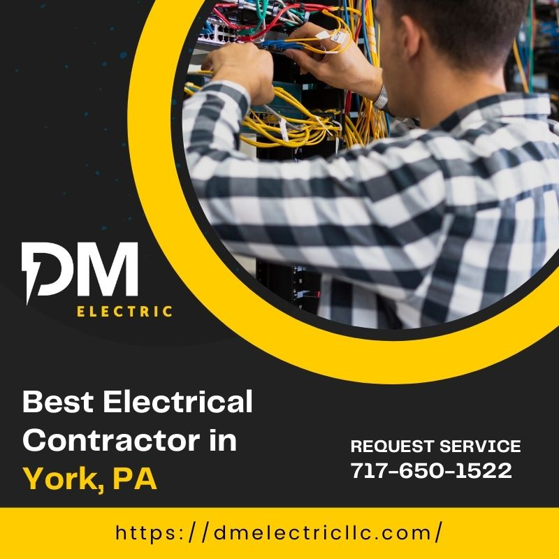 Best Electrical Contractor in York, PA DM Electric