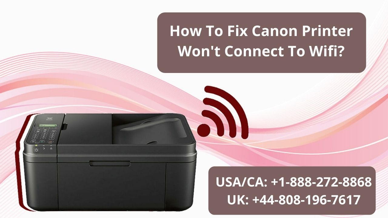 Fix Canon Printer Not Connecting To Wifi Issue Call 8081967617