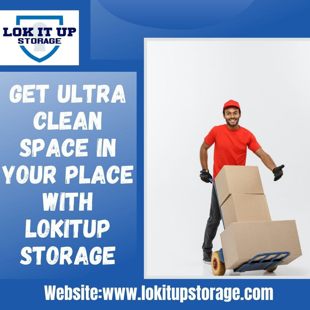 Get Ultra Clean Space in Your Place With Lokitupstorage