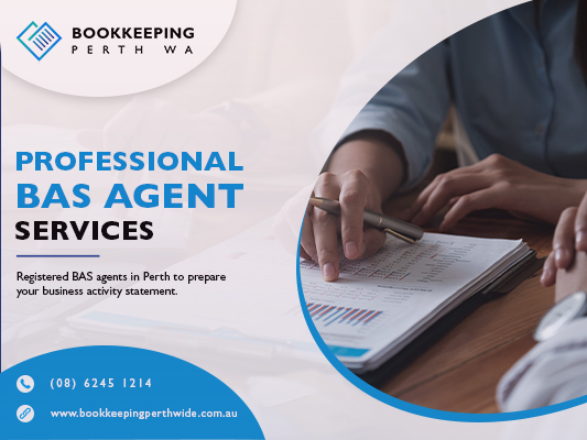 Hire BAS Agent Perth To Lodge Your BAS Tax Return.