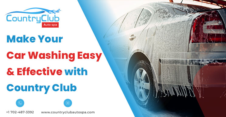 Make Your Car Washing Easy Effective with Country Club