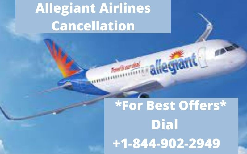 Allegiant Airlines Cancellation Policy Dial 18449022949