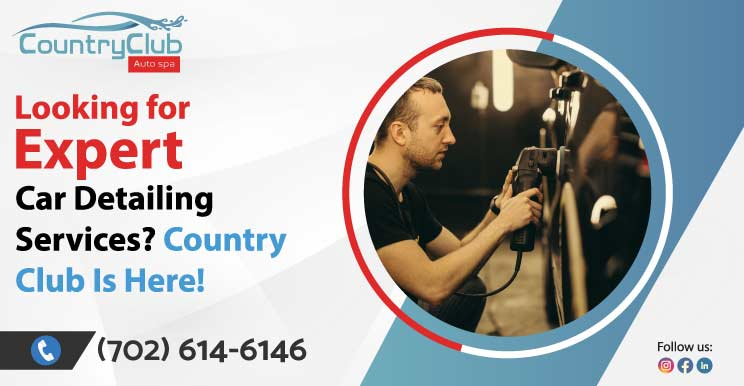 Looking for Expert Car Detailing Services? Country Club Is Here!