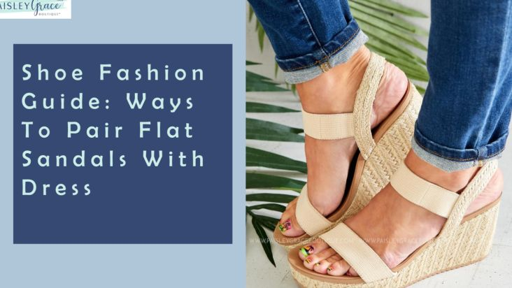 Shoe fashion guide: Ways to pair flat sandals with the dress