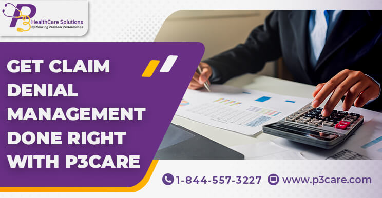 Get Claim Denial Management Done Right with P3Care