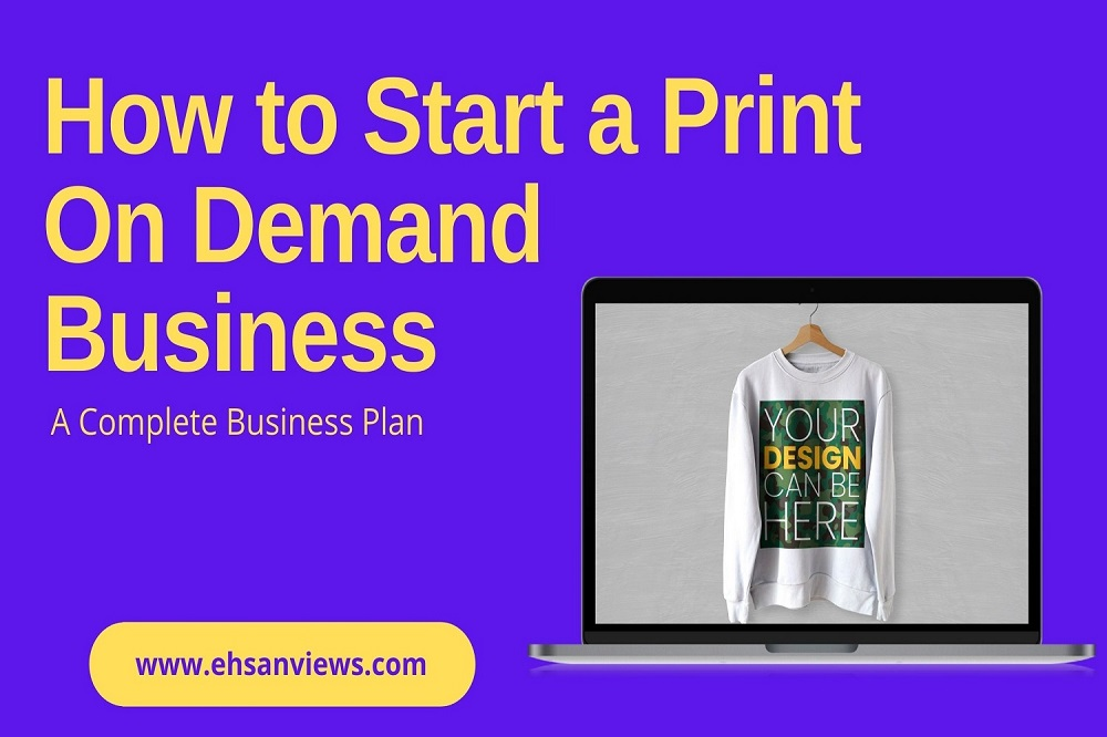 How to Start a Print On Demand Business A Complete Business Plan