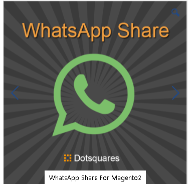 Buy the best WhatsApp Share For Magento2 extension from Dotsquares Stores