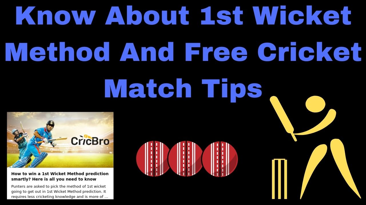 Get Free Cricket Match Tips Know 1st Wicket Method By Cricbro