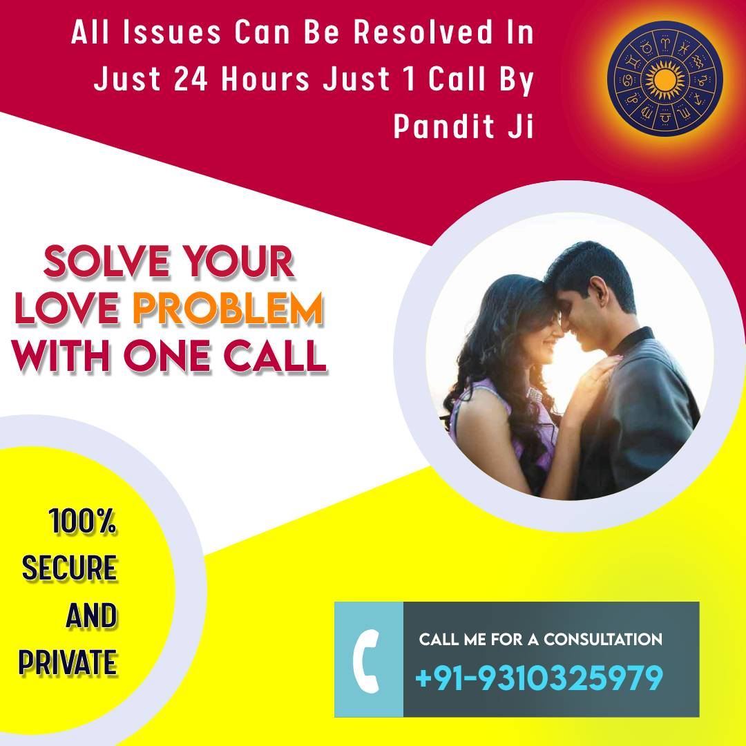 Love Marriage Problem Solution on Phone Call 9310325979