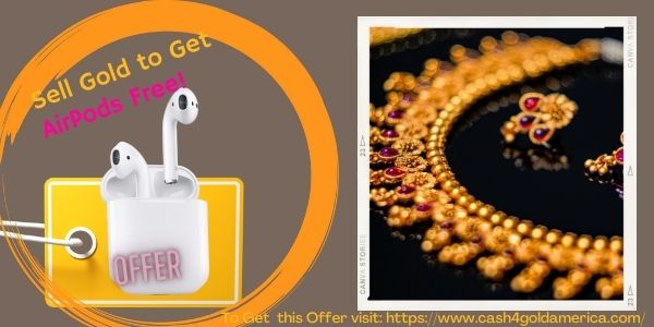 Sell Gold worth 1000 to 2000 Gain Air Pods Pro for Free