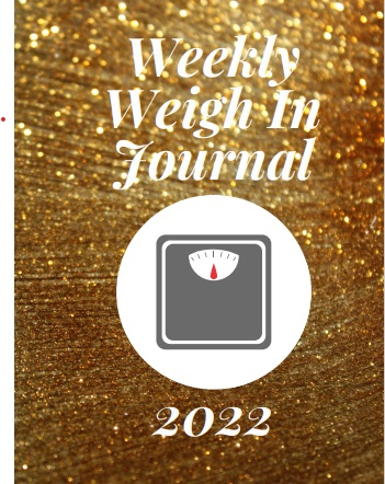Weekly Weigh In Journal 2022