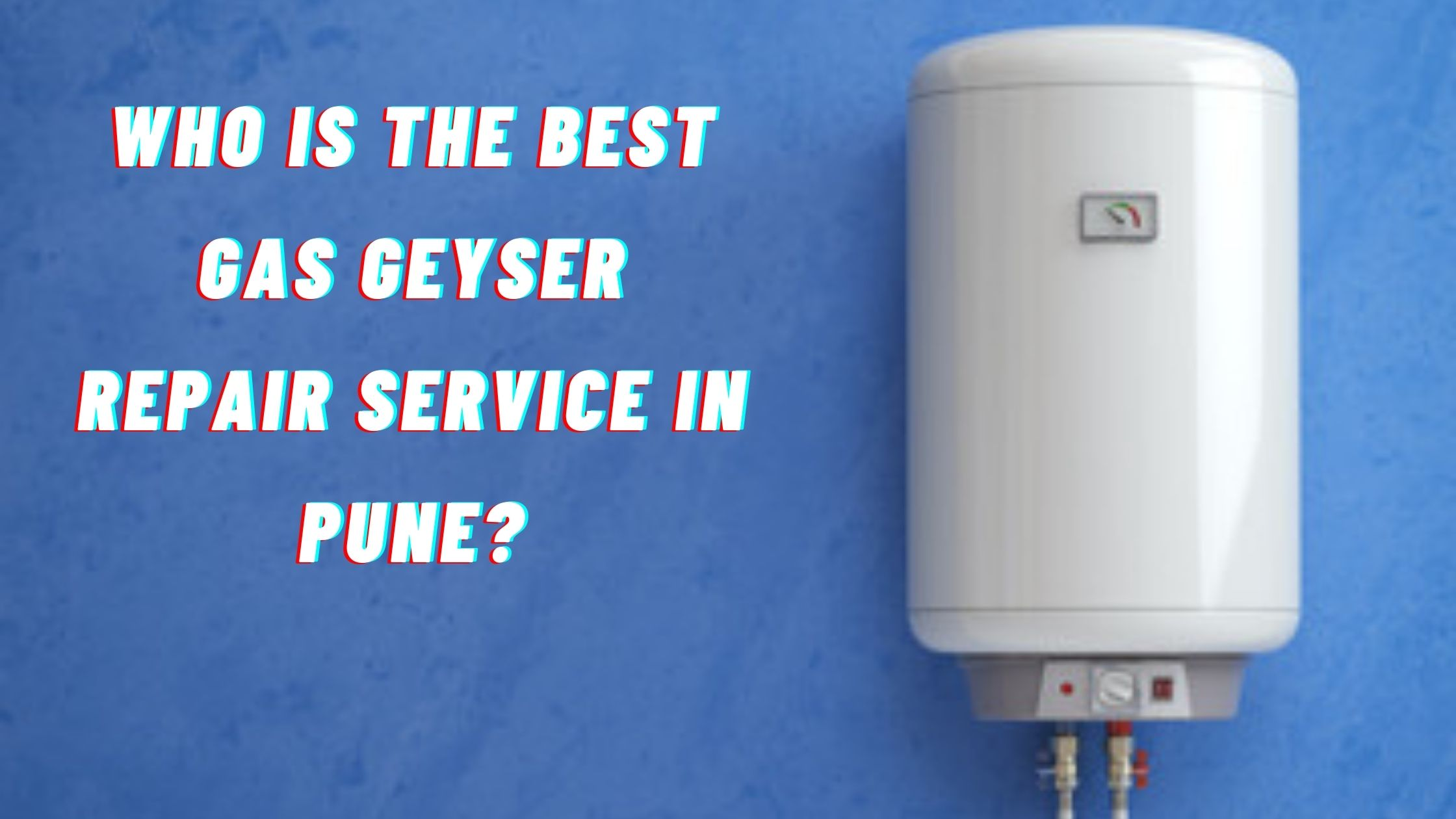 Who is the best gas geyser repair services in Pune?