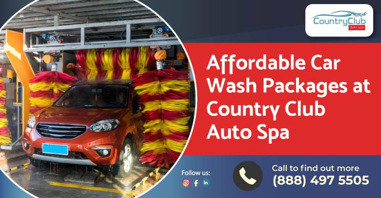 Affordable Car Wash Packages at Country Club Auto Spa