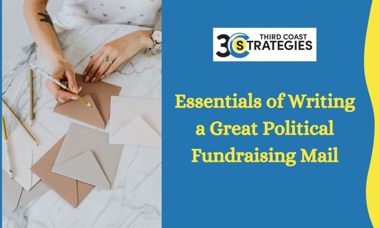 Essentials of Writing a Great Political Fundraising Mail