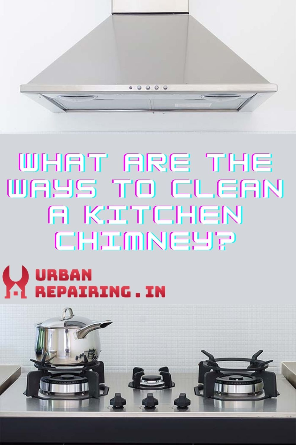 What are the ways to clean a kitchen chimney?