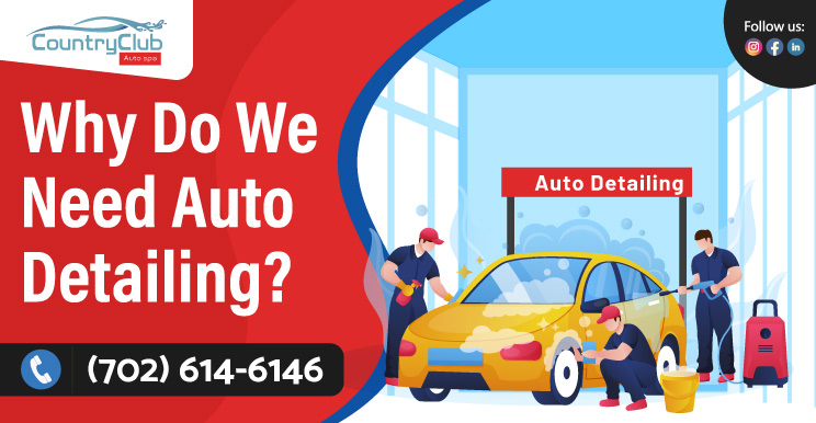 Why Do We Need Auto Detailing?