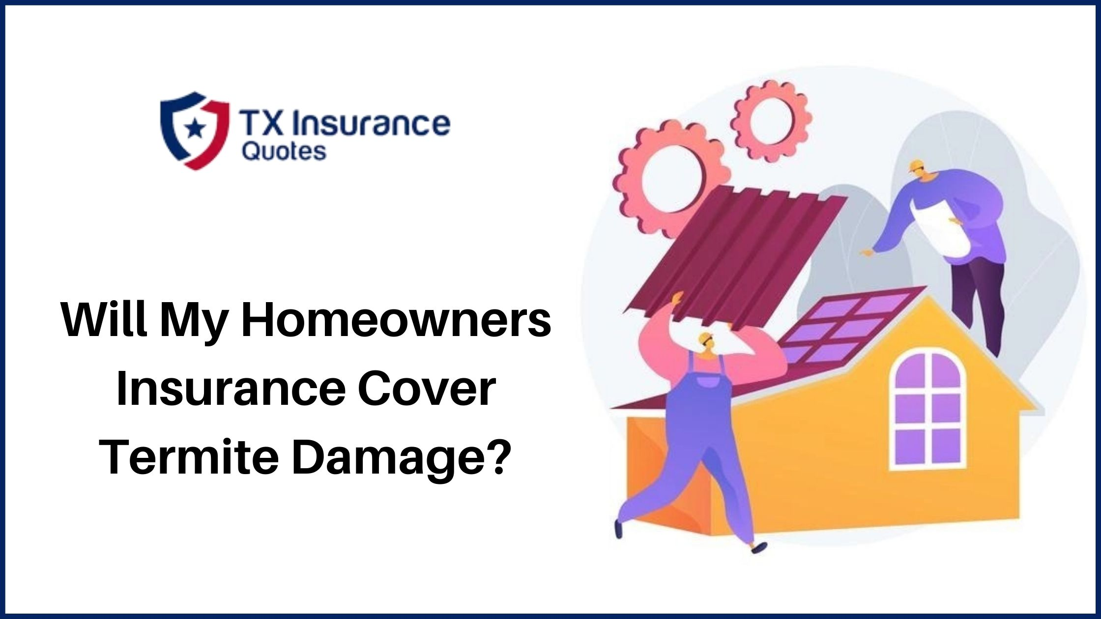 Will My Homeowners Insurance Cover Termite Damage?