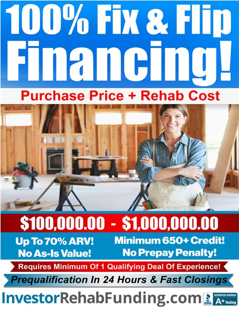 100 FIX FLIP FINANCING 100 PURCHASE 100 REHAB Up To 70 ARV No Income D...