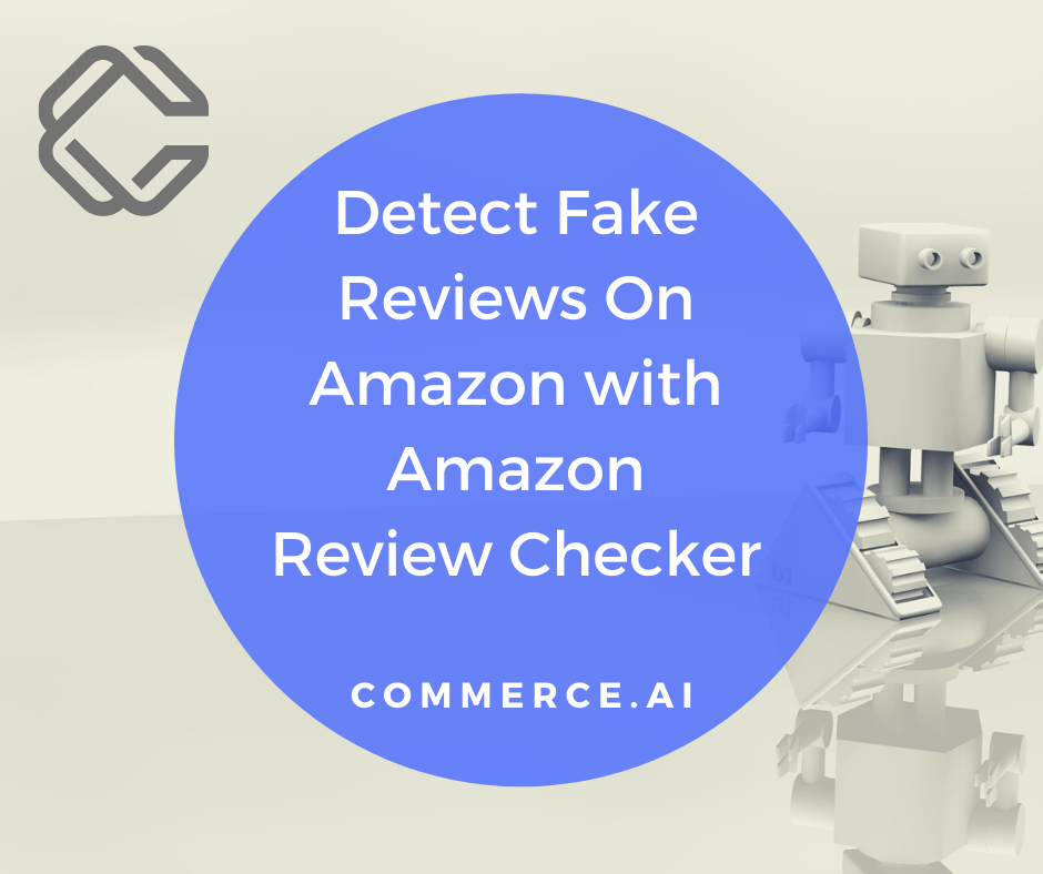 Find The Best Fake Amazon Review Checker Commerce.ai
