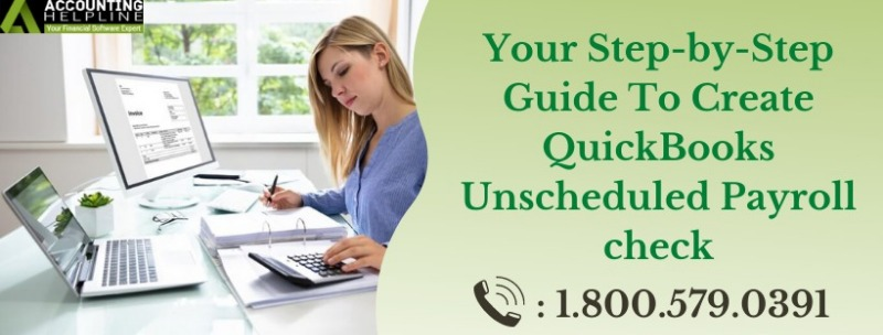 Heres everything you need to know about QuickBooks Unscheduled Payroll chec...