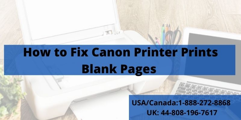 How to Fix Canon Printer Prints Blank Pages 18882728868