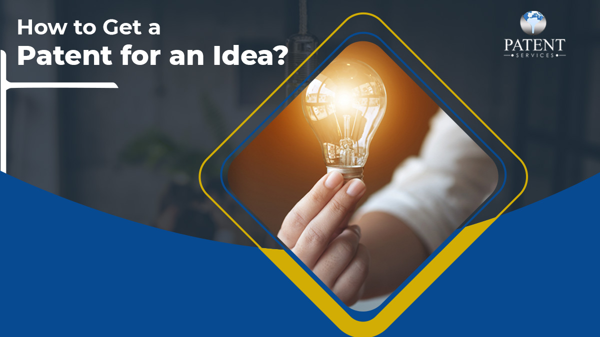 How to Get a Patent for an Idea?