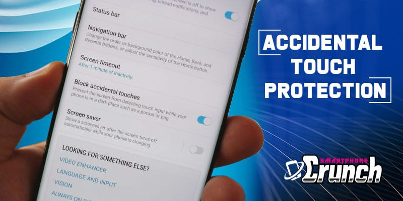 How to use Accidental Touch Protection on Smartphones?