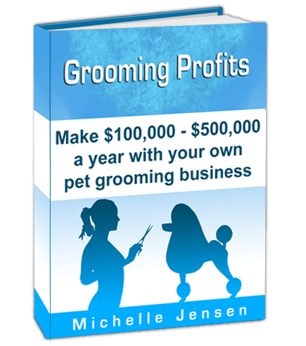 Make 100,000 to 500,000 a Year With Your Own Pet Grooming Business!
