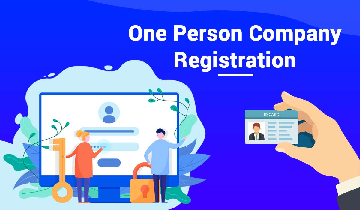 One Person Company (OPC) Registration, Incorporation of OPC Online