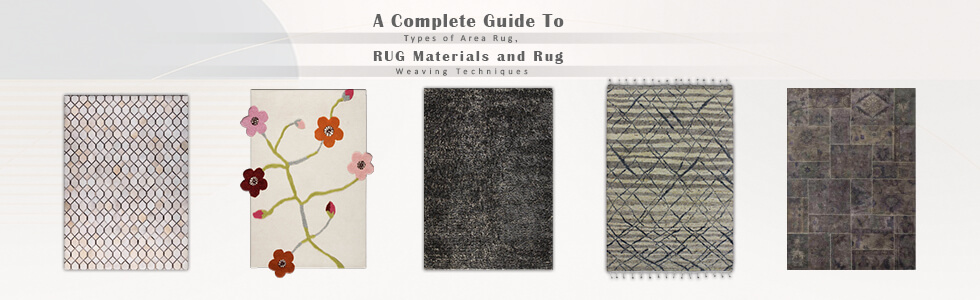 Types of Area Rug, Rug Materials and Rug Weaving Techniques
