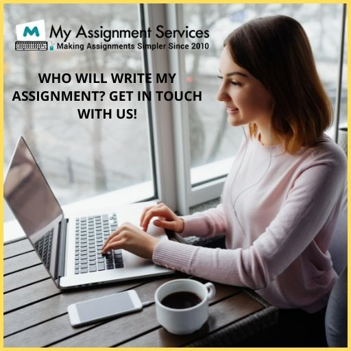 Who Will Write My Assignment? Get In Touch With Us!