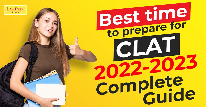 Best time to prepare for CLAT 2022 2023