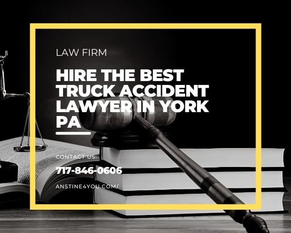 Hire the Best Truck Accident Lawyer in York PA Dale E. Anstine