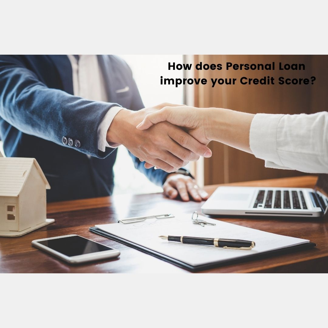 How does Personal Loan Improve your Credit Score?