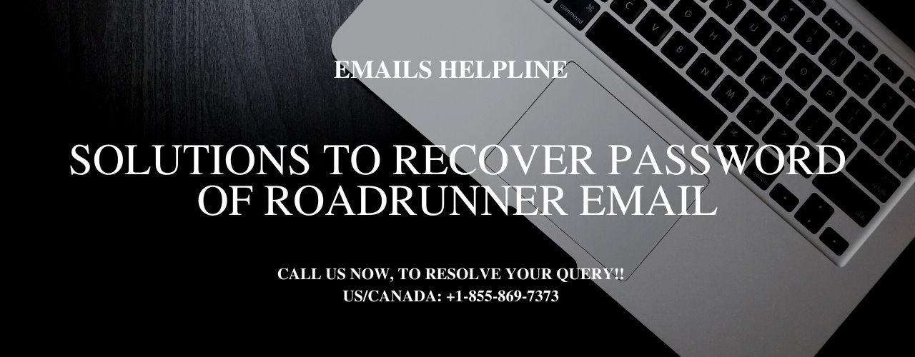 Solutions To Recover Password Of Roadrunner Email