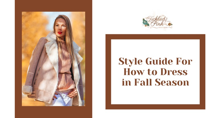 Style Guide For How to Dress in Fall Season