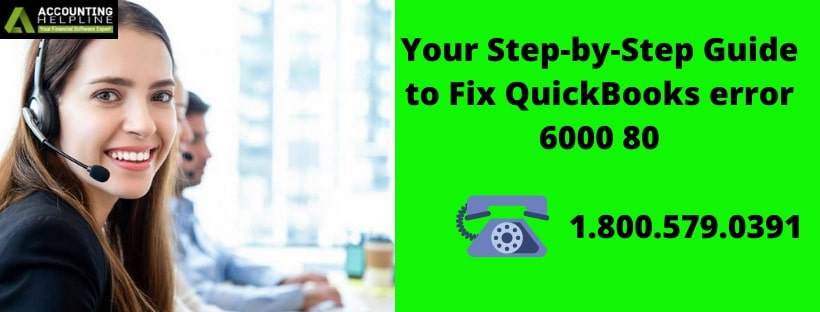 Heres a guide proper to resolve QuickBooks error 6000 80