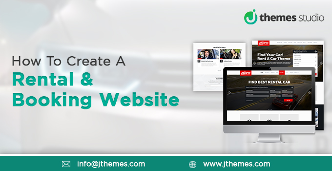 How to Create A Rental Booking Website Jthemes Studio