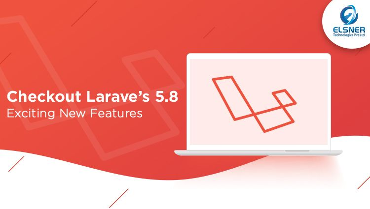 Laravels 5.8: Checkout its Exciting New Features!
