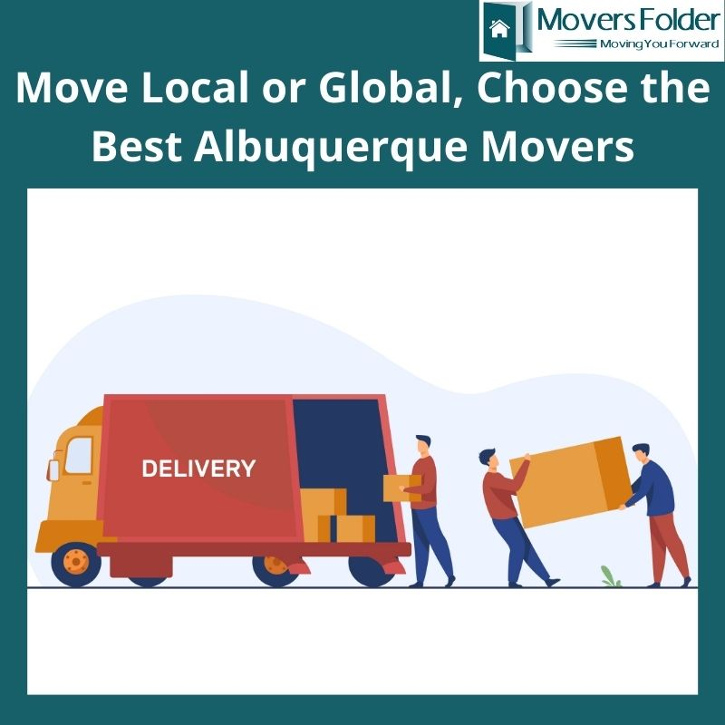 Move Local or Global, Choose the Best Albuquerque Movers