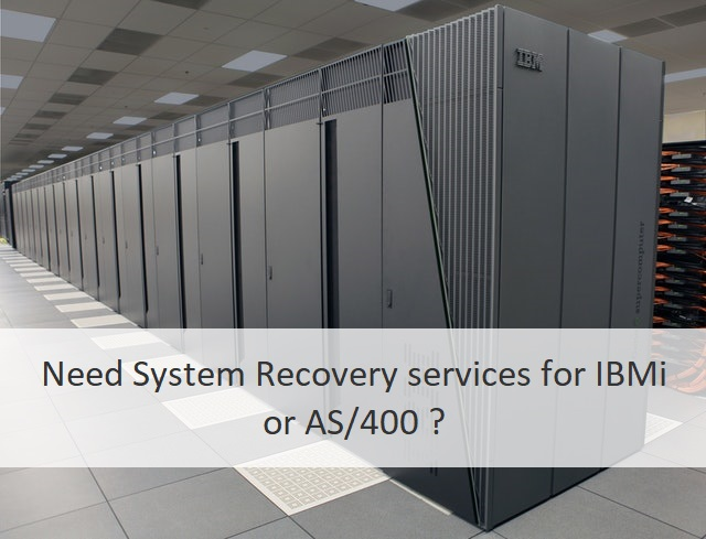 Need System Recovery services for IBMi AS400 ?