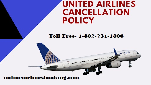 United airlines cancellation policy dial 18022311806 toll free